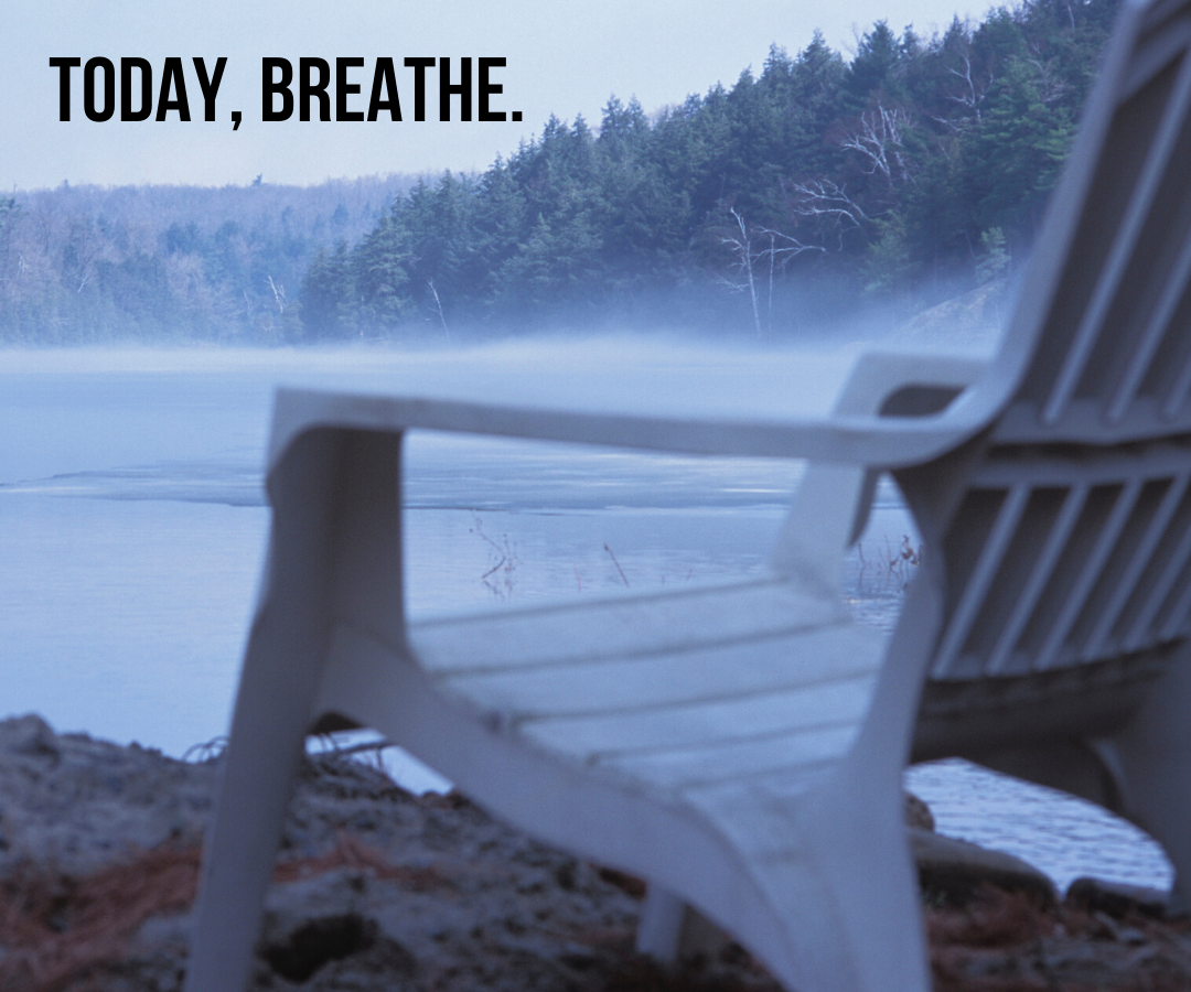 Today, Breathe.